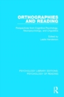 Orthographies and Reading : Perspectives from Cognitive Psychology, Neuropsychology, and Linguistics - Book