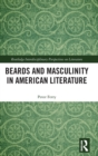 Beards and Masculinity in American Literature - Book