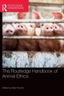 The Routledge Handbook of Animal Ethics - Book