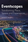 Eventscapes : Transforming place, space and experiences - Book