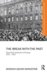 The Break with the Past : Avant-Garde Architecture in Germany, 1910 - 1925 - Book