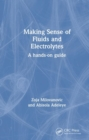 Making Sense of Fluids and Electrolytes : A hands-on guide - Book