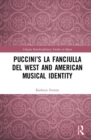 Puccini's La fanciulla del West and American Musical Identity - Book