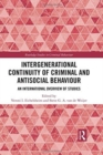 Intergenerational Continuity of Criminal and Antisocial Behaviour : An International Overview of Studies - Book