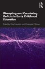Disrupting and Countering Deficits in Early Childhood Education - Book