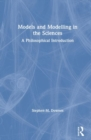Models and Modeling in the Sciences : A Philosophical Introduction - Book