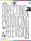 Directing and Producing for Television : A Format Approach - Book