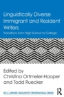 Linguistically Diverse Immigrant and Resident Writers : Transitions from High School to College - Book