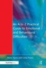 An A to Z Practical Guide to Emotional and Behavioural Difficulties - Book