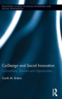 Co-design and Social Innovation : Connections, Tensions and Opportunities - Book