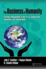 The Business of Humanity : Strategic Management in the Era of Globalization, Innovation, and Shared Value - Book