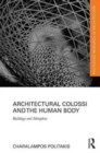 Architectural Colossi and the Human Body : Buildings and Metaphors - Book