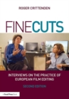 Fine Cuts: Interviews on the Practice of European Film Editing - Book