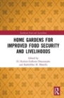Home Gardens for Improved Food Security and Livelihoods - Book