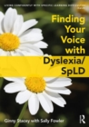 Finding Your Voice with Dyslexia/SpLD - Book