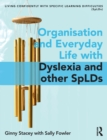 Organisation and Everyday Life with Dyslexia and other SpLDs - Book