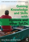 Gaining Knowledge and Skills with Dyslexia and other SpLDs - Book