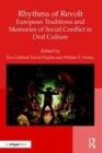 Rhythms of Revolt: European Traditions and Memories of Social Conflict in Oral Culture - Book