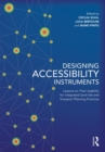 Designing Accessibility Instruments : Lessons on Their Usability for Integrated Land Use and Transport Planning Practices - Book