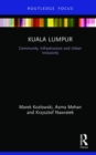 Kuala Lumpur : Community, Infrastructure and Urban Inclusivity - Book