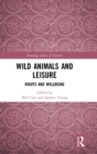 Wild Animals and Leisure : Rights and Wellbeing - Book