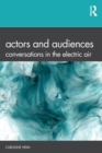Actors and Audiences : Conversations in the Electric Air - Book