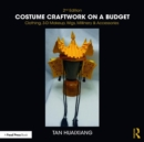 Costume Craftwork on a Budget : Clothing, 3-D Makeup, Wigs, Millinery & Accessories - Book