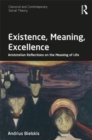Existence, Meaning, Excellence : Aristotelian Reflections on the Meaning of Life - Book