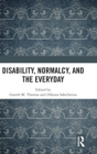 Disability, Normalcy, and the Everyday - Book