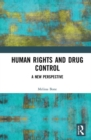 Human Rights and Drug Control : A New Perspective - Book