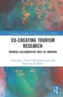Co-Creating Tourism Research : Towards Collaborative Ways of Knowing - Book