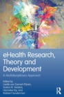 eHealth Research, Theory and Development : A Multi-Disciplinary Approach - Book