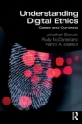 Understanding Digital Ethics : Cases and Contexts - Book