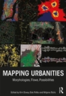Mapping Urbanities : Morphologies, Flows, Possibilities - Book