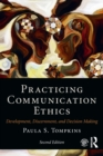 Practicing Communication Ethics : Development, Discernment, and Decision Making - Book