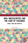 Men, Masculinities and the Care of Children : Images, Ideas and Identities - Book