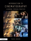 Introduction to Cinematography : Learning Through Practice - Book