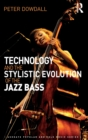 Technology and the Stylistic Evolution of the Jazz Bass - Book