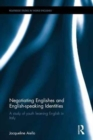 Negotiating Englishes and English-speaking Identities : A study of youth learning English in Italy - Book