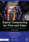Digital Compositing for Film and Video : Production Workflows and Techniques - Book