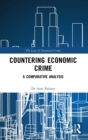 Countering Economic Crime : A Comparative Analysis - Book
