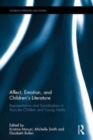Affect, Emotion, and Children's Literature : Representation and Socialisation in Texts for Children and Young Adults - Book