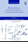 Music-Dance : Sound and Motion in Contemporary Discourse - Book