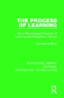 The Process of Learning : Some Psychological Aspects of Learning and Discipline in School - Book