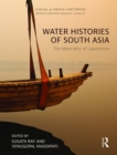 Water Histories of South Asia : The Materiality of Liquescence - Book