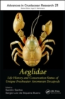 Aeglidae : Life History and Conservation Status of Unique Freshwater Anomuran Decapods - Book