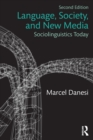 Language, Society, and New Media : Sociolinguistics Today - Book
