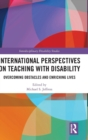 International Perspectives on Teaching with Disability : Overcoming Obstacles and Enriching Lives - Book