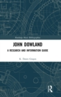 John Dowland : A Research and Information Guide - Book