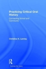 Practicing Critical Oral History : Connecting School and Community - Book